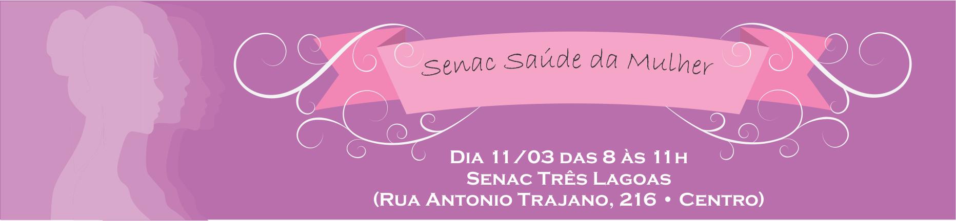 Senac Três Lagoas convida para o evento em comemoração ao dia das Mulheres