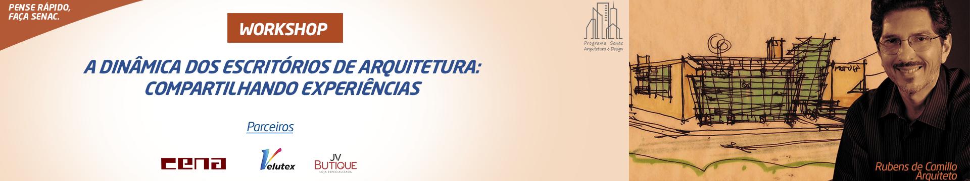 Rubens de Camillo apresenta dicas para escritórios de arquitetura em workshop no Senac